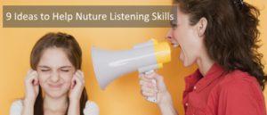 9 Ideas to Help Nuture Listening Skills