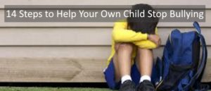 14 Steps to Help Your Own Child Stop Bullying SA