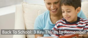 Back To School: 3 Key Things to Remember