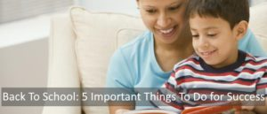 Back To School: 5 Important Things To Do for Success